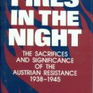 Fires In The Night: The Sacrifices and Significance of the Austrian Resistance, 1938-1945