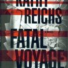 Reichs, Kathy. Fatal Voyage