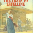 Wood, Jane Roberts. The Train To Estelline