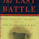 Wetterhahn, Ralph. The Last Battle: The Mayaguez Incident and the End of the Vietnam War