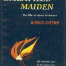 Chester, Giraud. Embattled Maiden: The Life of Anna Dickinson
