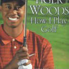 Woods, Tiger. How I Play Golf