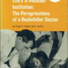 Smith, Hugh H. Life's A Pleasant Institution: The Peregrinations of a Rockefeller Doctor