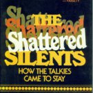 Walker, Alexander. The Shattered Silents: How the Talkies Came to Stay