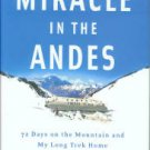 Parrado, Nando. Miracle In The Andes: 72 Days on the Mountain and My Long Trek Home