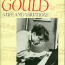 Friedrich, Otto. Glenn Gould: A Life and Variations