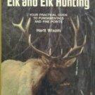 Wixom, Hartt. Elk and Elk Hunting
