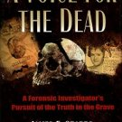 Starrs, James E. A Voice For The Dead: A Forensic Investigator's Pursuit Of The Truth In The Grave