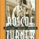 Glines, Carroll V. Roscoe Turner: Aviation's Master Showman