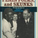 Heroes, Plain Folks, And Skunks: The Life and Times of Happy Chandler