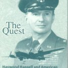 Griffith, Charles. The Quest: Haywood Hansell and American Strategic Bombing in World War II