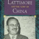 Newman, Robert P. Owen Lattimore And The Loss Of China