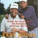 Woods, Earl. Playing Through: Straight Talk on Hard Work, Big Dreams and Adventures with Tiger