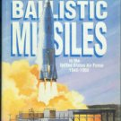Neufeld, Jacob. Ballistic Missiles In The United States Air Force, 1945-1960