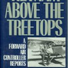 Flanagan, John F. Vietnam Above The Treetops: A Forward Air Controller Reports