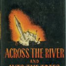 Hemingway, Ernest. Across The River And Into The Trees