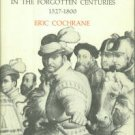Cochrane, Eric. Florence In The Forgotten Centuries, 1527-1800: A History of Florence...