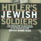 Rigg, Bryan Mark. Hitler's Jewish Soldiers: The Untold Story of Nazi Racial Laws...