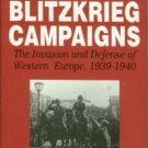 Kaufmann, J. E, Hitler's Blitzkrieg Campaigns: The Invasion and Defense of Western Europe, 1939-1940