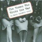 Sorel, Nancy Caldwell. The Women Who Wrote The War