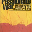Wyden, Peter. The Passionate War: The Narrative History of the Spanish Civil War, 1936-1939