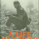 Ebert, James R. A Life In A Year: The American Infantryman in Vietnam, 1965-1972