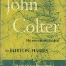Harris, Burton. John Colter: His Years In The Rockies