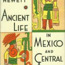 Hewett, Edgar L. Ancient Life In Mexico And Central America