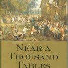 Fernandez-Armesto, Felipe. Near A Thousand Tables: A History of Food