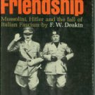 Deakin, F. W. The Brutal Friendship: Mussolini, Hitler and the Fall of Italian Fascism