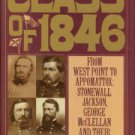 Waugh, John C. The Class Of 1846. From West Point to Appomattox: Stonewall Jackson...