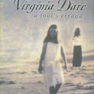Hudson, Marjorie. Searching For Virginia Dare: A Fool's Errand