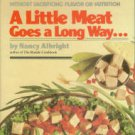 Albright, Nancy. A Little Meat Goes A Long Way... 200 Kitchen-Tested, Salt-Free Recipes...