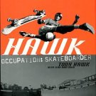 Hawk, Tony, and Mortimer, Sean. Hawk: Occupation: Skateboarder