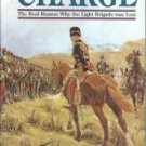 Adkin, Mark. The Charge: The Real Reason why the Light Brigade Was Lost