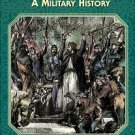 Holmes, Michael. King Arthur: A Military History