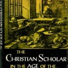 Harbison, E. Harris. The Christian Scholar In The Age Of The Reformation