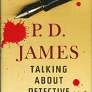 James, P. D. Talking About Detective Fiction