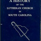 The History Of Synod Committee. A History Of The Lutheran Church In South Carolina