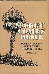 Bass, Jack. Porgy Comes Home: South Carolina After Three Hundred Years