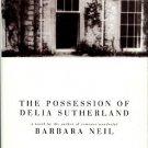 Neil, Barbara. The Possession Of Delia Sutherland