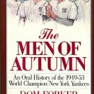 Forker, Dom. The Men Of Autumn: An Oral History Of The 1949-53 World Champion New York Yankees