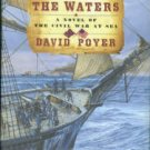 Poyner, David. Fire On the Waters: A Novel of the Civil War At Sea