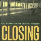 Bamberger, Bill, and Davidson, Cathy N. Closing: The Life And Death Of An American Factory