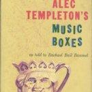 Baumel, Bail. Alec Templeton's Music Boxes