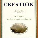 Wilson, E.O.. The Creation: An Appeal To Save Life On Earth