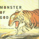Quammen, David. Monster Of God: The Man-Eating Predator in the Jungles of History and the Mind