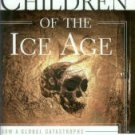 Stanley, Steven M. Children Of The Ice Age: How a Global Catastrophe Allowed Humans to Evolve