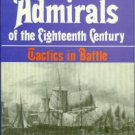Creswell, John. British Admirals Of The Eighteenth Century: Tactics in Battle