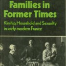 Flandrin, J-L. Families In Former Times: Kinship, Household and Sexuality in Early Modern France.